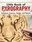 Little Book of Pyrography : Techniques, Exercises, Designs, and Patterns - Book