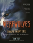 Werewolves and Shapeshifters : Encounters With The Beast Within - Book