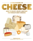 A Field Guide to Cheese - Book