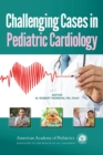 Challenging Cases in Pediatric Cardiology - Book