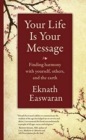 Your Life Is Your Message : Finding Harmony with Yourself, Others & the Earth - Book