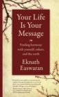 Your Life Is Your Message : Finding Harmony with Yourself, Others & the Earth - eBook