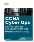 CCNA Cyber Ops (SECFND #210-250 and SECOPS #210-255) Official Cert Guide Library, 1/e - Book