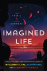 Imagined Life : A Speculative Scientific Journey Among the Exoplanets in Search of Intelligent Aliens, Ice Creatures, and Supergravity Animals - Book