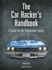 The Car Hacker's Handbook : A Guide for the Penetration Tester - eBook