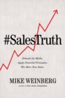 Sales Truth : Debunk the Myths. Apply Powerful Principles. Win More New Sales. - eBook