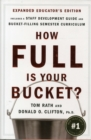 How Full Is Your Bucket? Educator's Edition : Positive Strategies for Work and Life - Book