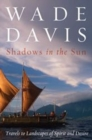 Shadows in the Sun : Travels to Landscapes of Spirit and Desire - Book