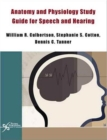Anatomy and Physiology Study Guide for Speech and Hearing : Instructor Manual - Book