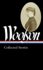Constance Fenimore Woolson: Collected Stories (loa #327) - Book