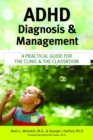 ADHD Diagnosis and Management : A Practical Guide for the Clinic and the Classroom - Book