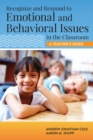 Recognize and Respond to Emotional and Behavioral Issues in the Classroom : A Teacher's Guide - eBook