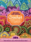 Beyond the Square Crochet Motifs : 144 circles, hexagons, triangles, squares, and other unexpected shapes - eBook