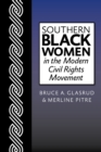 Southern Black Women in the Modern Civil Rights Movement - eBook