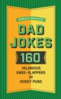 World's Greatest Dad Jokes, Volume 2 : 160 More Hilarious Knee-slappers and Hokey Puns - Book