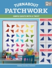 Turnabout Patchwork : Simple Quilts with a Twist - eBook