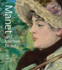 Manet and Modern Beauty - The Artist's Last Years - Book