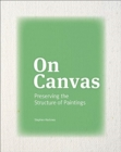On Canvas - Preserving the Structure of Paintings - Book