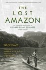 The Lost Amazon : The Pioneering Expeditions of Richard Evans Schultes - Book
