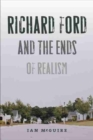 Richard Ford and the Ends of Realism - Book