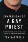 Confessions of a Gay Priest : A Memoir of Sex, Love, Abuse, and Scandal in the Catholic Seminary - Book