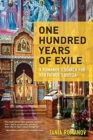 One Hundred Years of Exile : A Romanov's Search for Her Father's Russia - Book