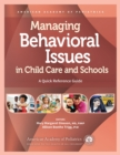 Managing Behavioral Issues in Child Care and Schools : A Quick Reference Guide - Book