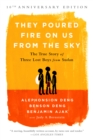 They Poured Fire on Us From the Sky : The True Story of Three Lost Boys from Sudan - eBook