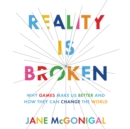 Reality is Broken : Why Games Make Us Better and How They Can Change the World - eAudiobook