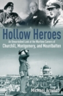Hollow Heroes : An Unvarnished Look at the Wartime Careers of Churchill, Montgomery and Mountbatten - Book