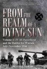 From the Realm of a Dying Sun. Volume 1 : IV. SS-Panzerkorps and the Battles for Warsaw, July-November 1944 - eBook