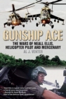 Gunship Ace : The Wars of Neall Ellis, Helicopter Pilot and Mercenary - Book