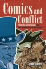 Comics and Conflict : Patriotism and Propaganda from WWII through Operation Iraqi Freedom - Book