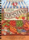 Fresh from the Farmstand : Recipes to Make the Most of Everyone's Favorite Fruits & Veggies from Apples to Zucchini, and Other Fresh Picked Farmers' Market Treats - Book