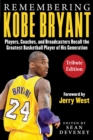 Remembering Kobe Bryant : Players, Coaches, and Broadcasters Recall the Greatest Basketball Player of His Generation - Book