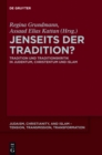 Jenseits der Tradition? : Tradition und Traditionskritik in Judentum, Christentum und Islam - eBook