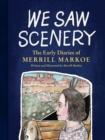 We Saw Scenery : The Early Diaries of Merrill Markoe - Book