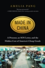 Made in China : A Prisoner, an SOS Letter, and the Hidden Cost of America's Cheap Goods - Book