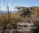 Powerhouse : The Life and Work of Architect Judith Chafee - Book
