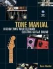 Tone Manual : Discovering Your Ultimate Electric Guitar Sound - Book