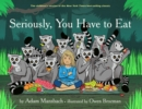 Seriously, You Have to Eat - eBook