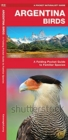 Argentina Birds : A Folding Pocket Guide to Familiar Species - Book