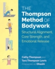 The Thompson Method of Bodywork : Structural Alignment, Core Strength, and Emotional Release - eBook