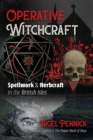 Operative Witchcraft : Spellwork and Herbcraft in the British Isles - Book