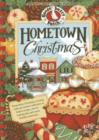 Hometown Christmas : Remember Christmas at Home with Our Newest Collection of Festive Recipes, Merrymaking Tips and Warm Holiday Memories - Book
