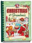 Christmas at Grandma's : All the Flavors of the Holiday Season in Over 200 Delicious Easy-to-Make Recipes - Book