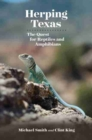 Herping Texas : The Quest for Reptiles and Amphibians - Book