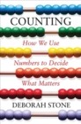 Counting : How We Use Numbers to Decide What Matters - Book