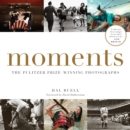 Moments : The Pulitzer Prize-Winning Photographs - Book