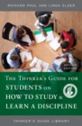 The Thinker's Guide for Students on How to Study & Learn a Discipline - Book